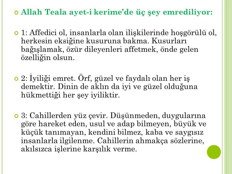 Allah Teala ayet-i kerime'de üç şey emrediliyor: