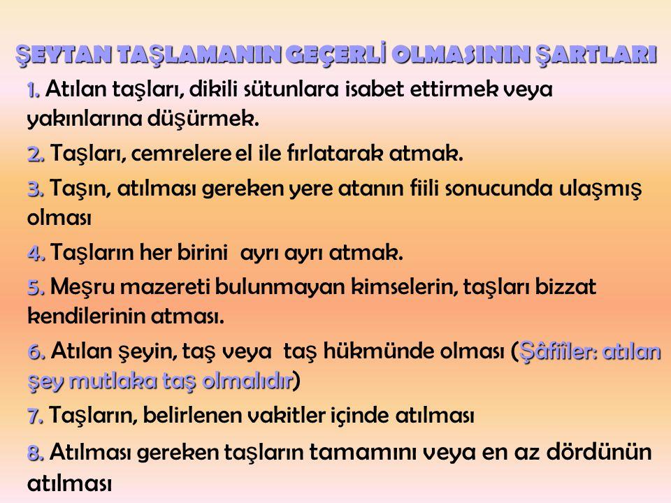 ŞEYTAN TAŞLAMANIN GEÇERLİ OLMASININ ŞARTLARI 1