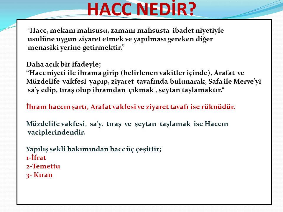 HACC NEDİR usulüne uygun ziyaret etmek ve yapılması gereken diğer