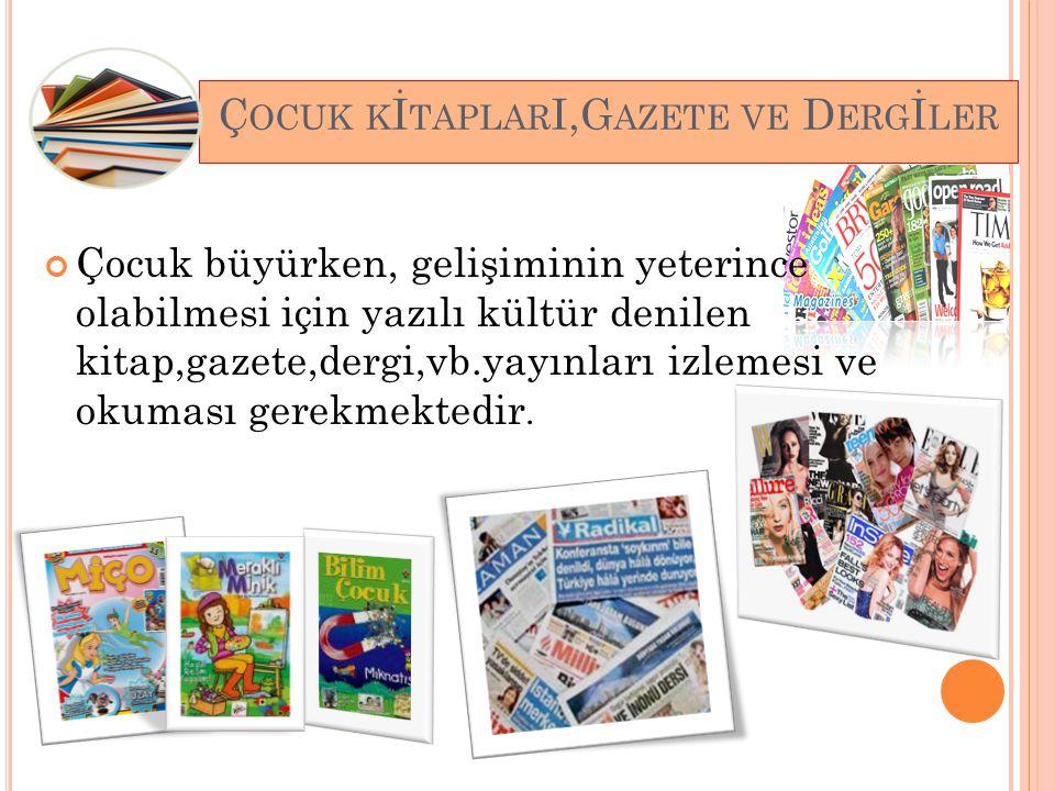 Çocuk kİtaplarI,Gazete ve Dergİler