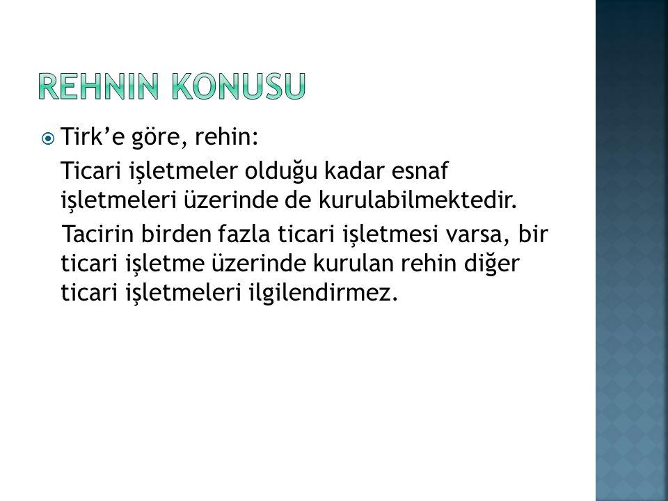 Rehnin Konusu Tirk'e göre, rehin:
