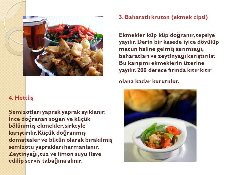 3. Baharatlı kruton (ekmek cipsi)