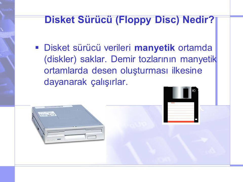 Disket Sürücü (Floppy Disc) Nedir