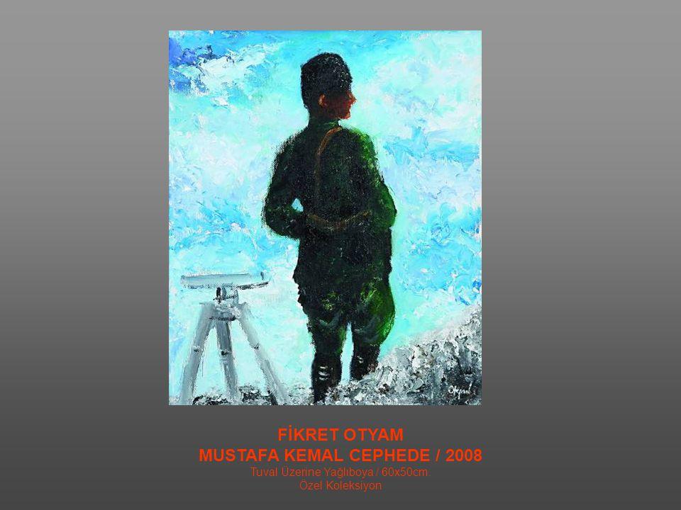 MUSTAFA KEMAL CEPHEDE / 2008