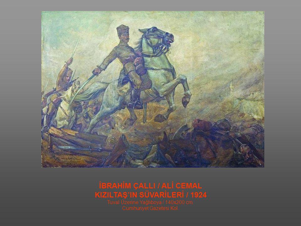 İBRAHİM ÇALLI / ALİ CEMAL KIZILTAŞ'IN SÜVARİLERİ / 1924