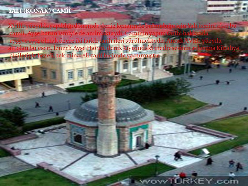 YALI (KONAK) CAMİİ XVIII