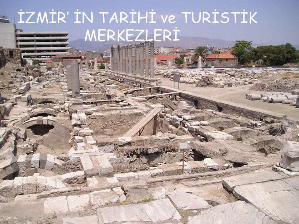 İZMİR' İN TARİHİ ve TURİSTİK