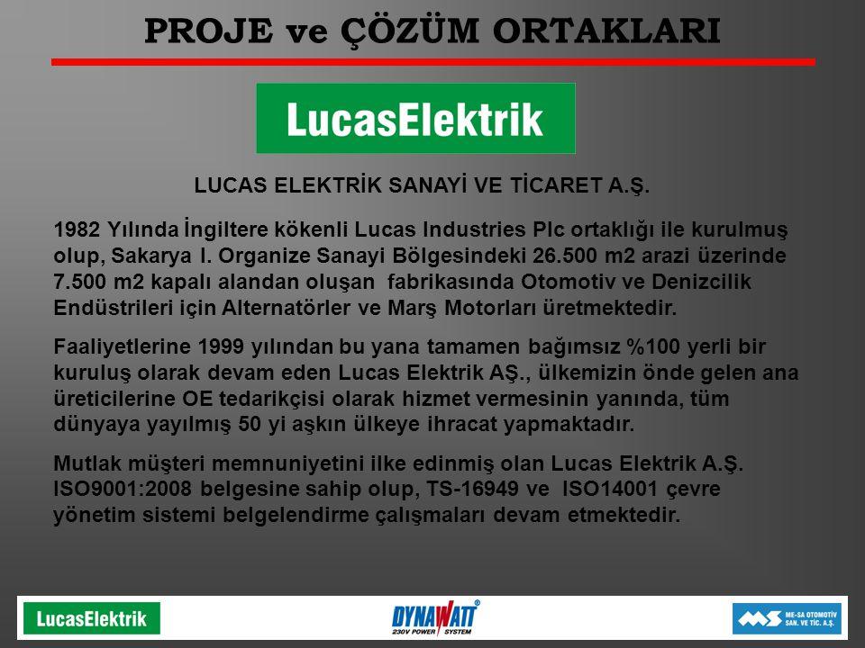 PROJE ve ÇÖZÜM ORTAKLARI LUCAS ELEKTRİK SANAYİ VE TİCARET A.Ş.