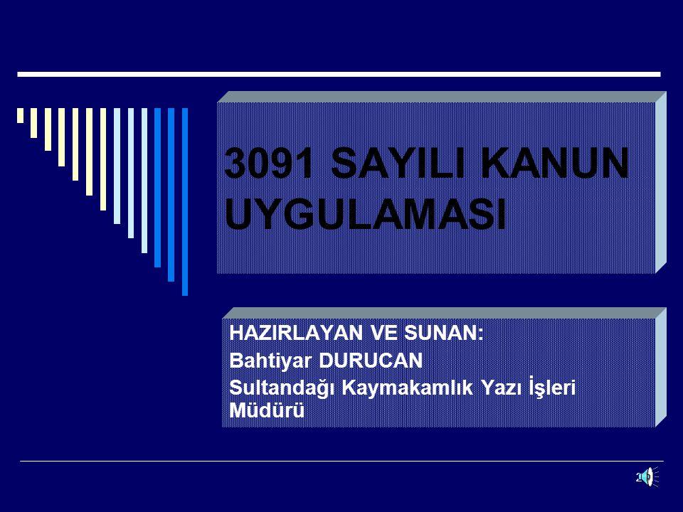 3091 SAYILI KANUN UYGULAMASI