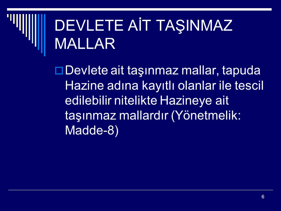 DEVLETE AİT TAŞINMAZ MALLAR