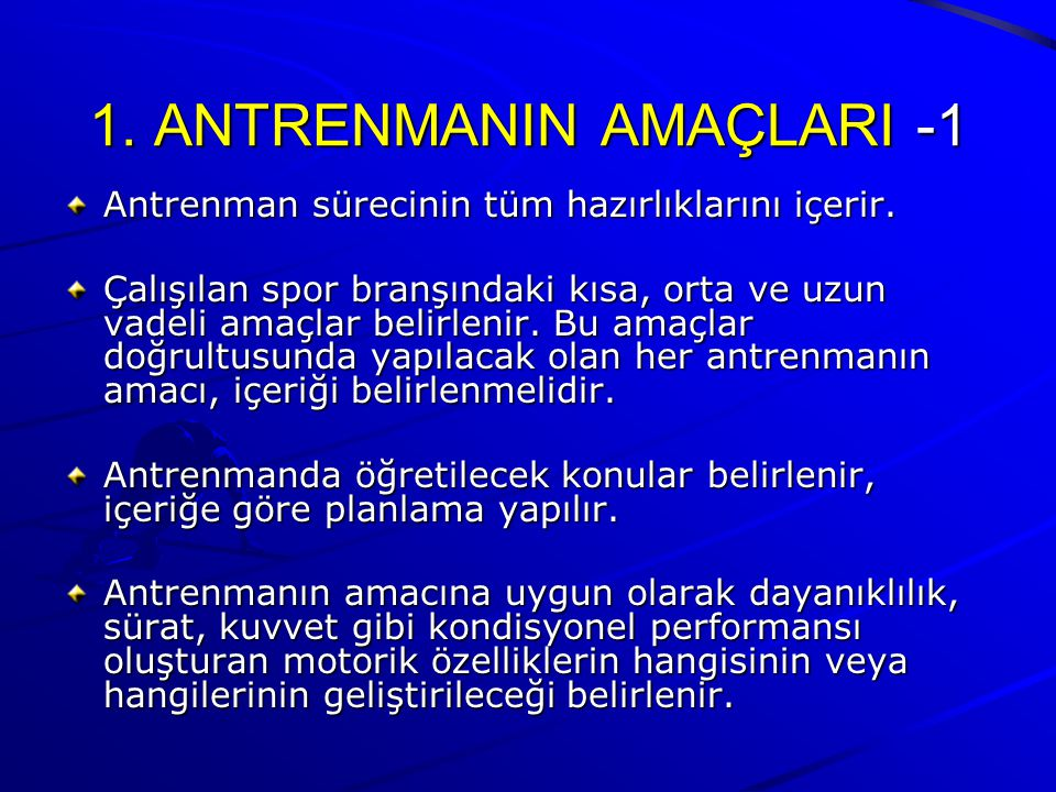 1. ANTRENMANIN AMAÇLARI -1