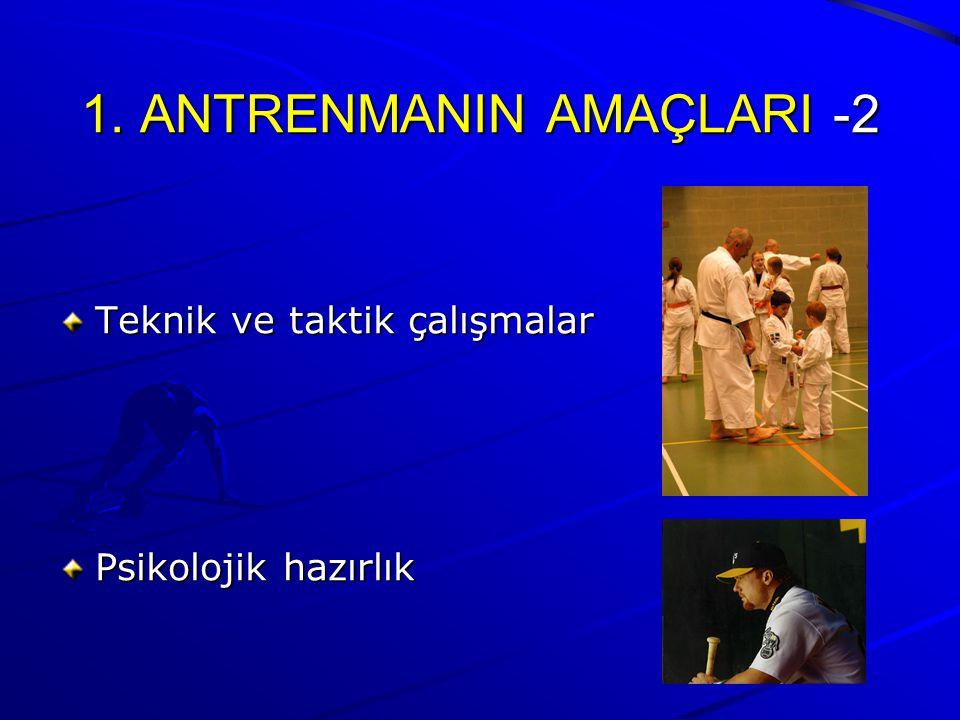 1. ANTRENMANIN AMAÇLARI -2