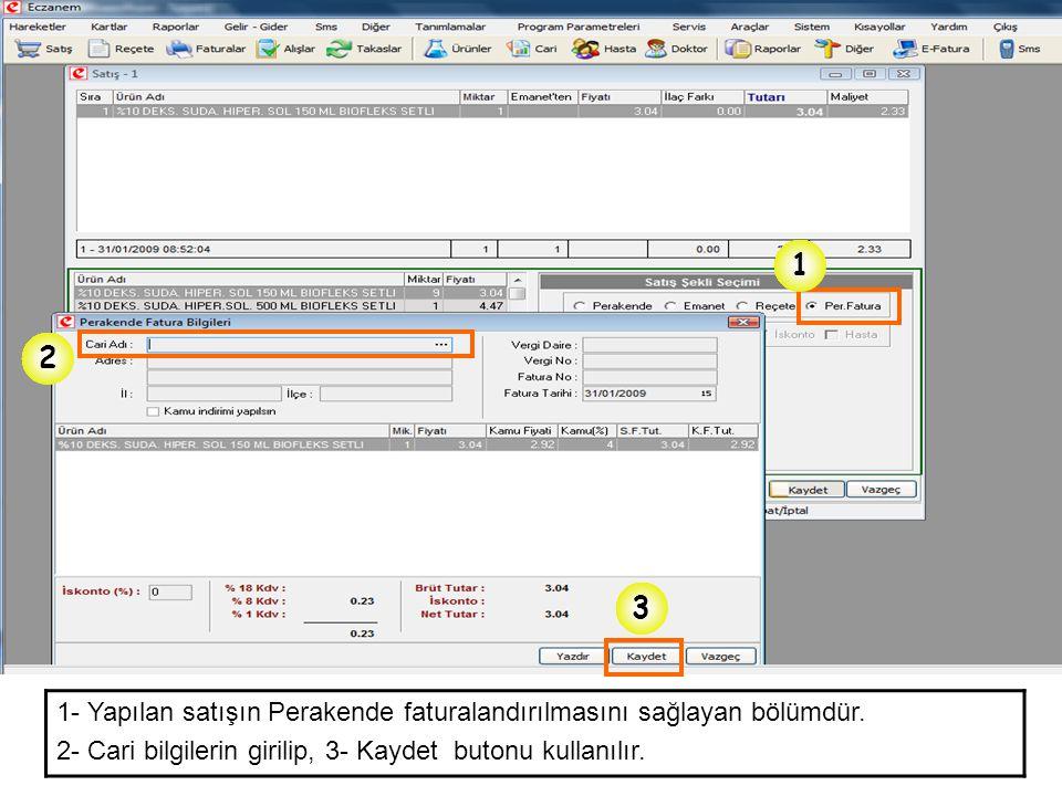 1 2. 3. 1- Yapılan satışın Perakende faturalandırılmasını sağlayan bölümdür.