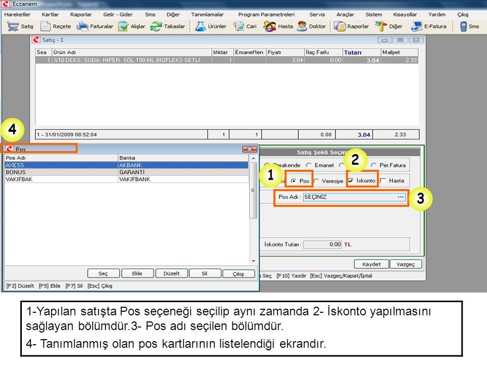 4 2. 1. 3. 1-Yapılan satışta Pos seçeneği seçilip aynı zamanda 2- İskonto yapılmasını sağlayan bölümdür.3- Pos adı seçilen bölümdür.