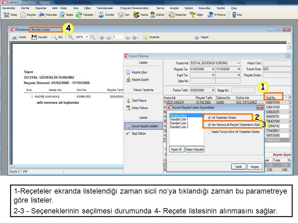 4 1. 2. 3. 1-Reçeteler ekranda listelendiği zaman sicil no'ya tıklandığı zaman bu parametreye göre listeler.