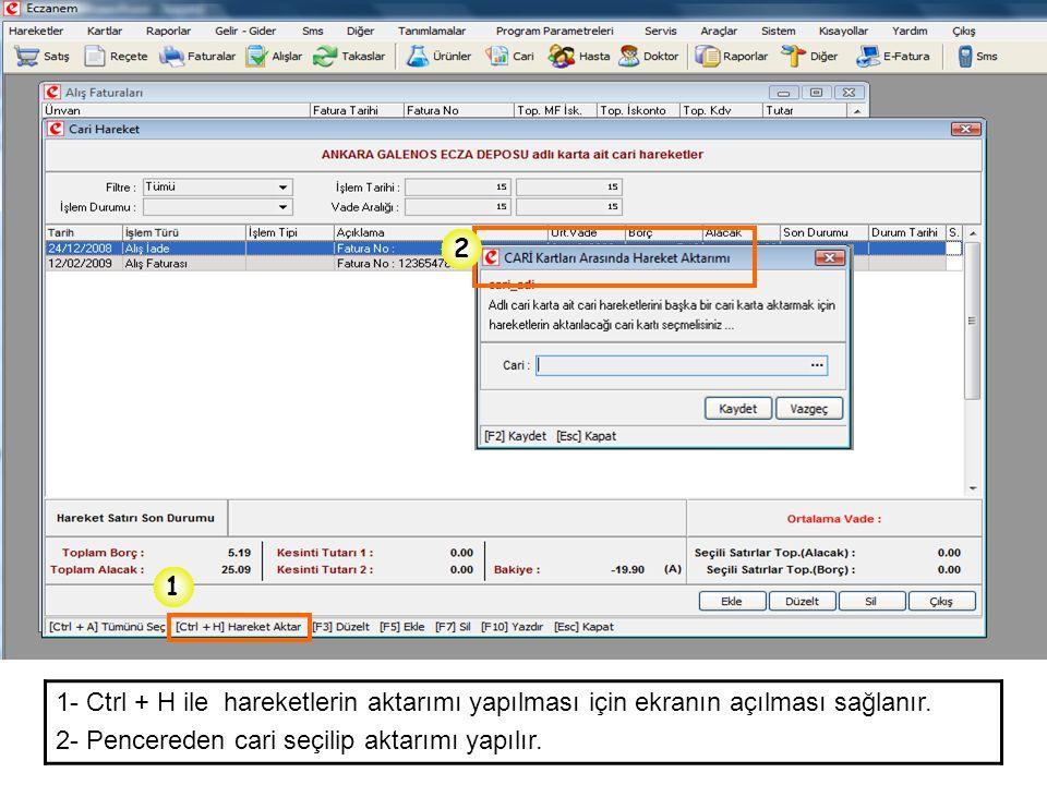 2 1. 1- Ctrl + H ile hareketlerin aktarımı yapılması için ekranın açılması sağlanır.