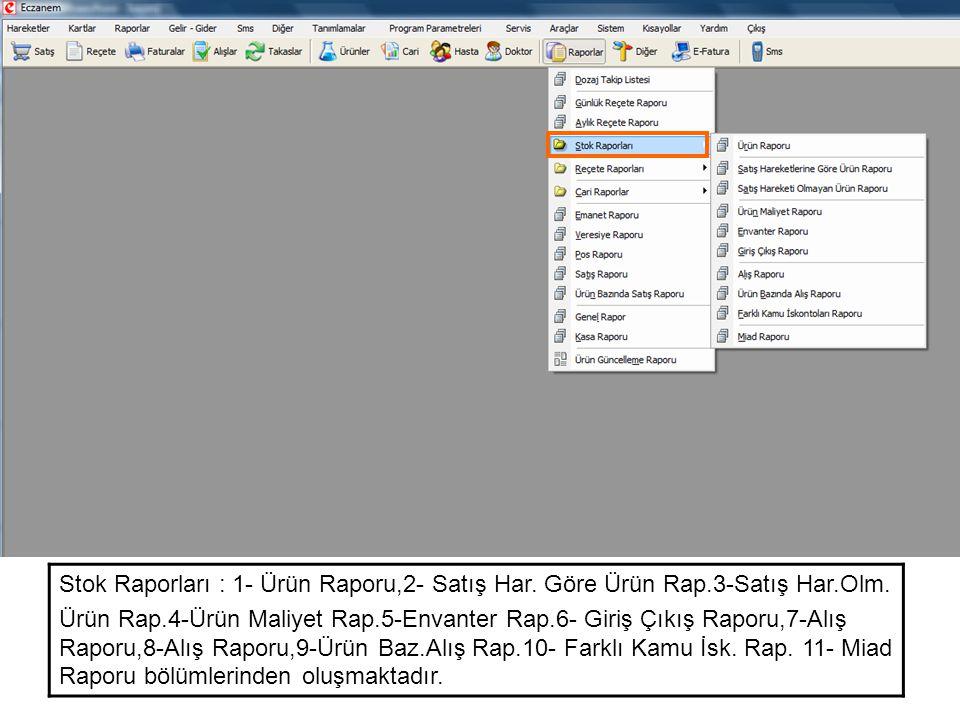 Stok Raporları : 1- Ürün Raporu,2- Satış Har. Göre Ürün Rap