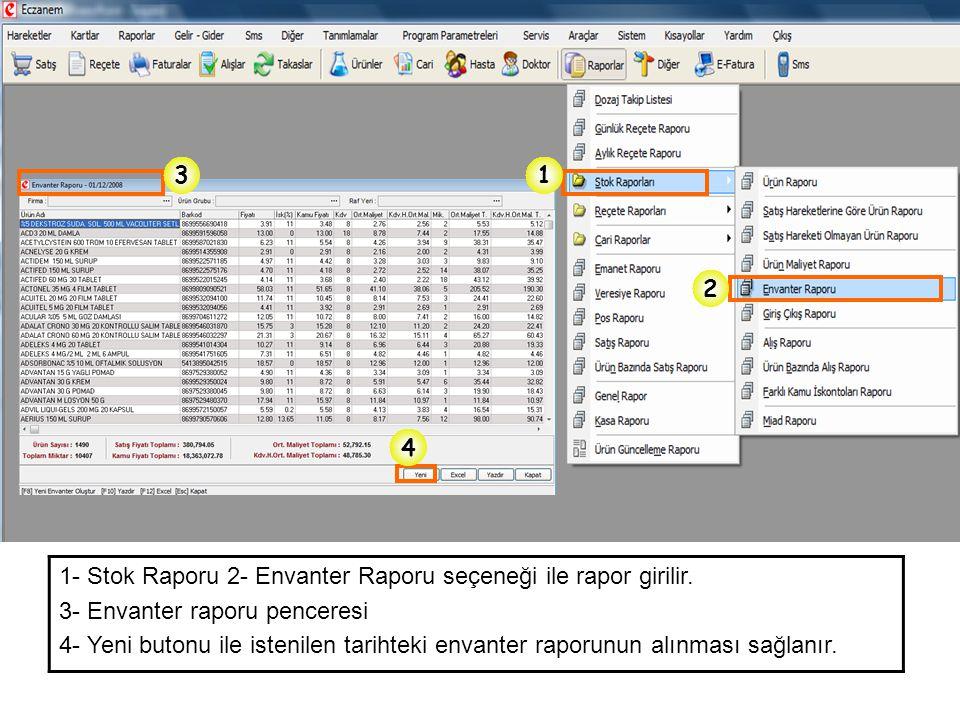 3 1. 2. 4. 1- Stok Raporu 2- Envanter Raporu seçeneği ile rapor girilir. 3- Envanter raporu penceresi.