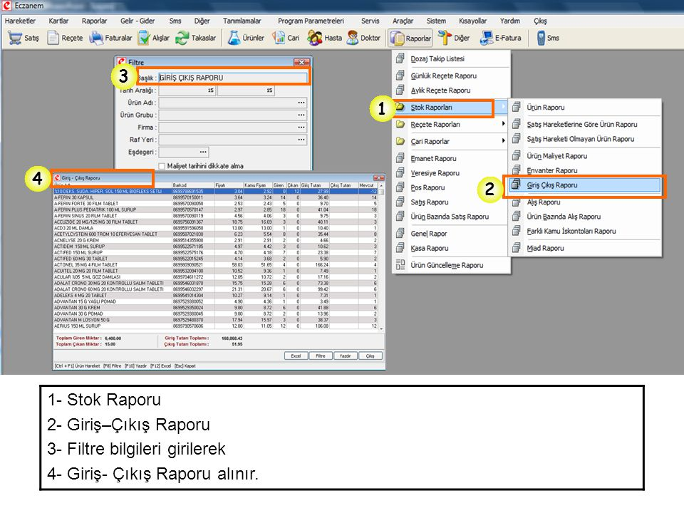 3 1. 4. 2. 1- Stok Raporu. 2- Giriş–Çıkış Raporu.