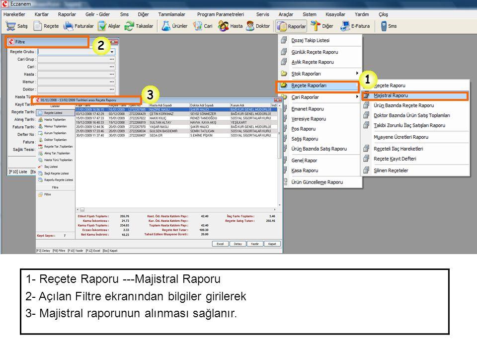 2 1. 3. 1- Reçete Raporu ---Majistral Raporu. 2- Açılan Filtre ekranından bilgiler girilerek.
