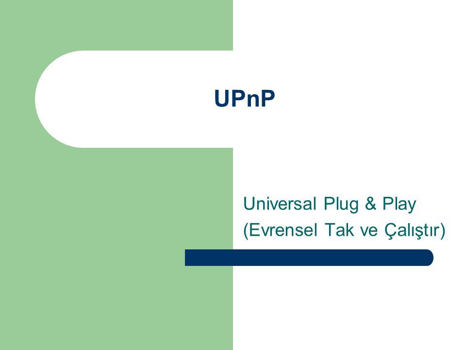 Universal Plug & Play (Evrensel Tak ve Çalıştır)