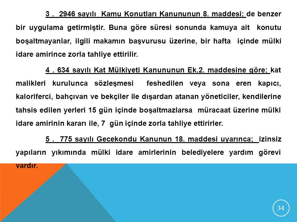 3. 2946 sayılı Kamu Konutları Kanununun 8