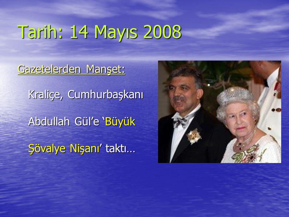 Tarih: 14 Mayıs 2008 Gazetelerden Manşet: