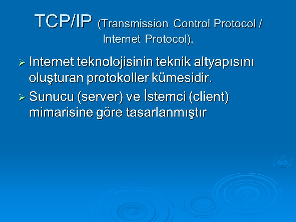 TCP/IP (Transmission Control Protocol / Internet Protocol),