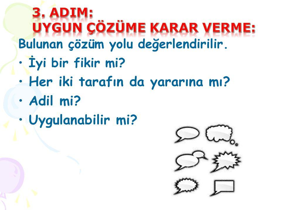 3. ADIM: Uygun çözüme karar verme: