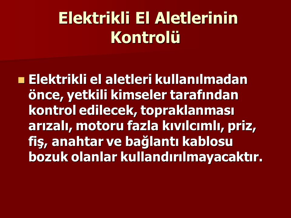 Elektrikli El Aletlerinin Kontrolü