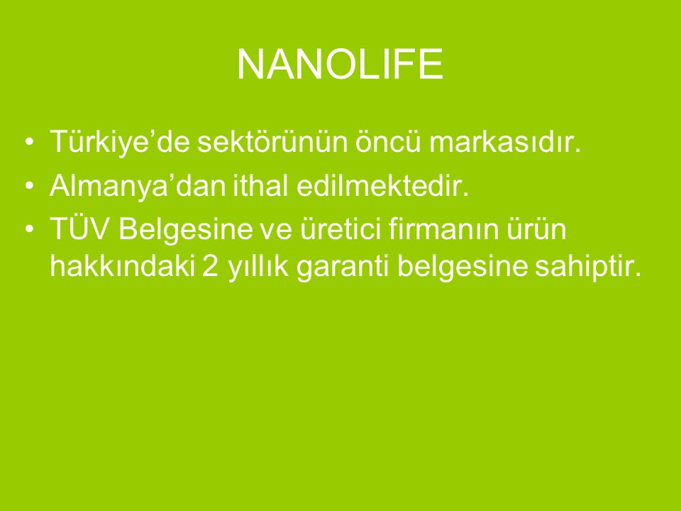 NANOLIFE Türkiye'de sektörünün öncü markasıdır.