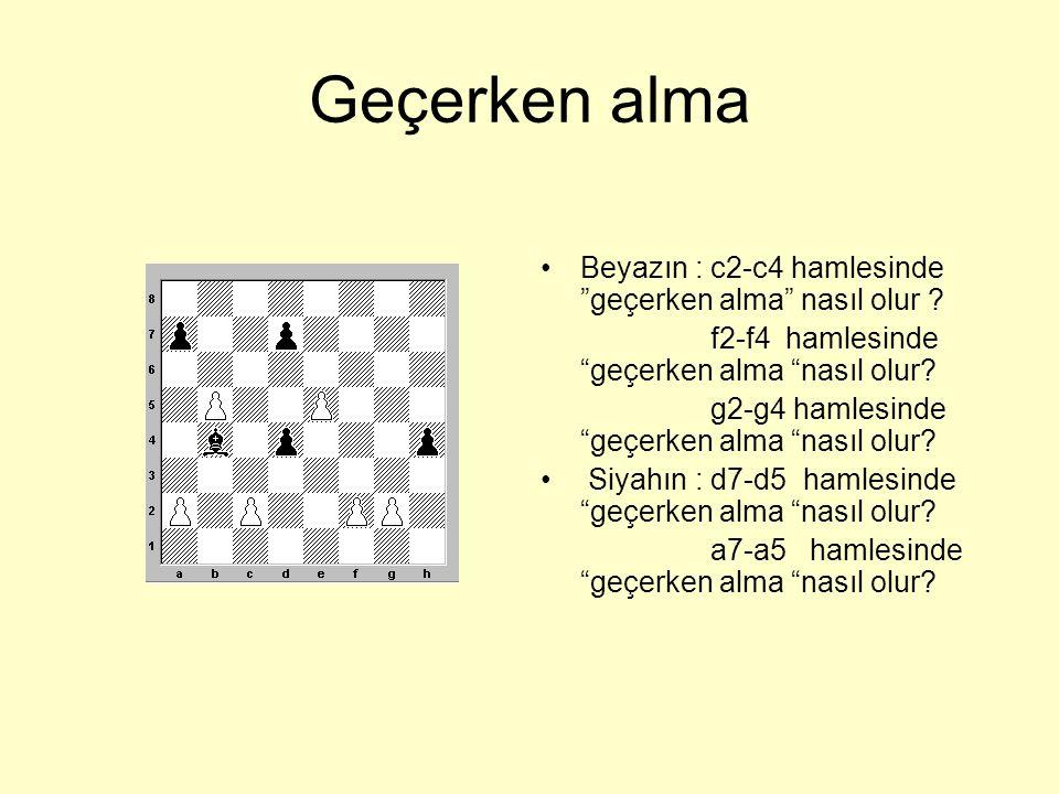 Geçerken alma Beyazın : c2-c4 hamlesinde geçerken alma nasıl olur