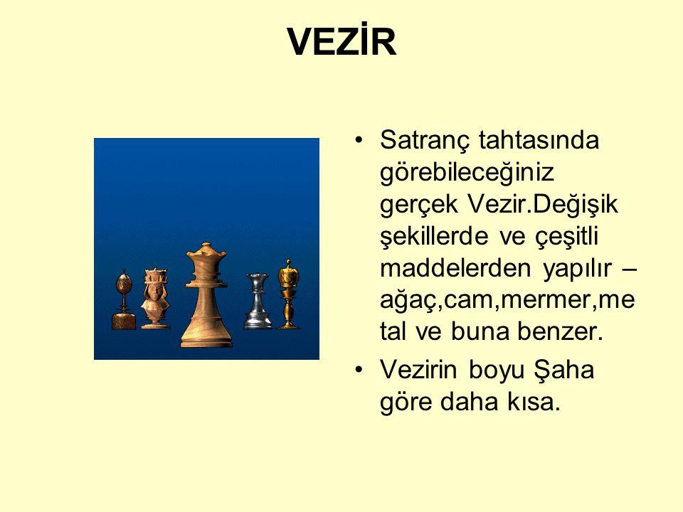 VEZİR Satranç tahtasında görebileceğiniz gerçek Vezir.Değişik şekillerde ve çeşitli maddelerden yapılır – ağaç,cam,mermer,metal ve buna benzer.