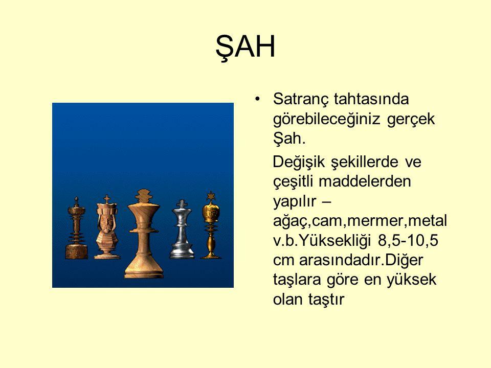 ŞAH Satranç tahtasında görebileceğiniz gerçek Şah.