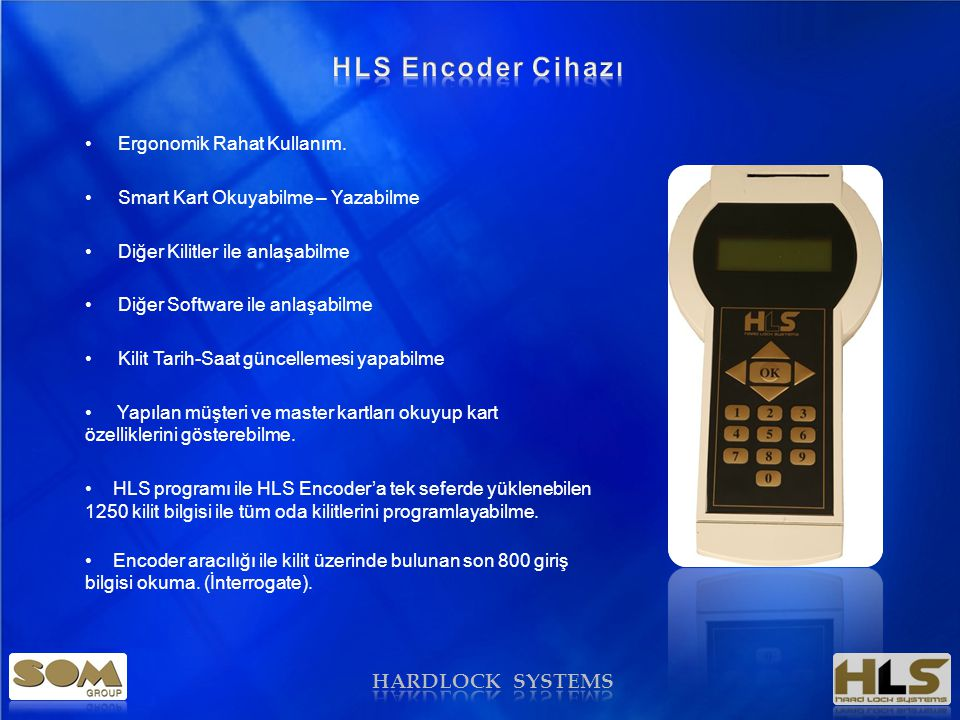 HLS Encoder Cihazı HARDLOCK SYSTEMS Ergonomik Rahat Kullanım.