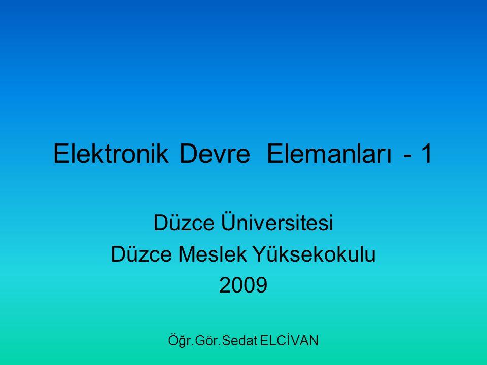 Elektronik Devre Elemanları - 1