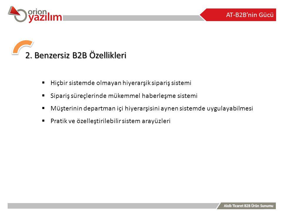 2. Benzersiz B2B Özellikleri