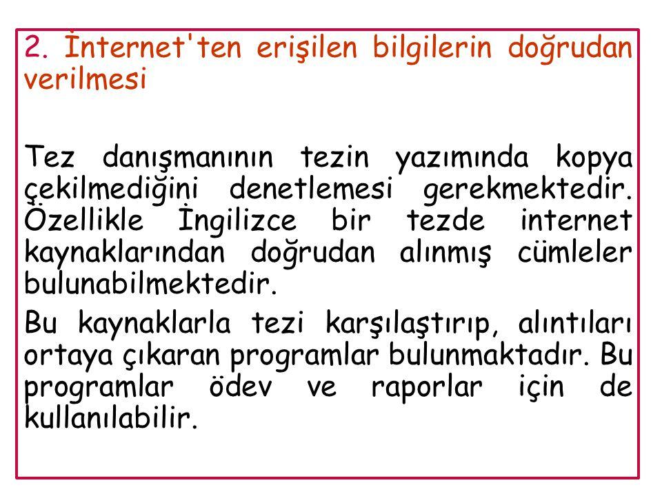 2. İnternet ten erişilen bilgilerin doğrudan verilmesi