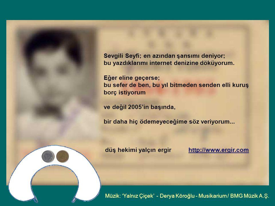 Müzik: 'Yalnız Çiçek' - Derya Köroğlu - Musikarium / BMG Müzik A.Ş.