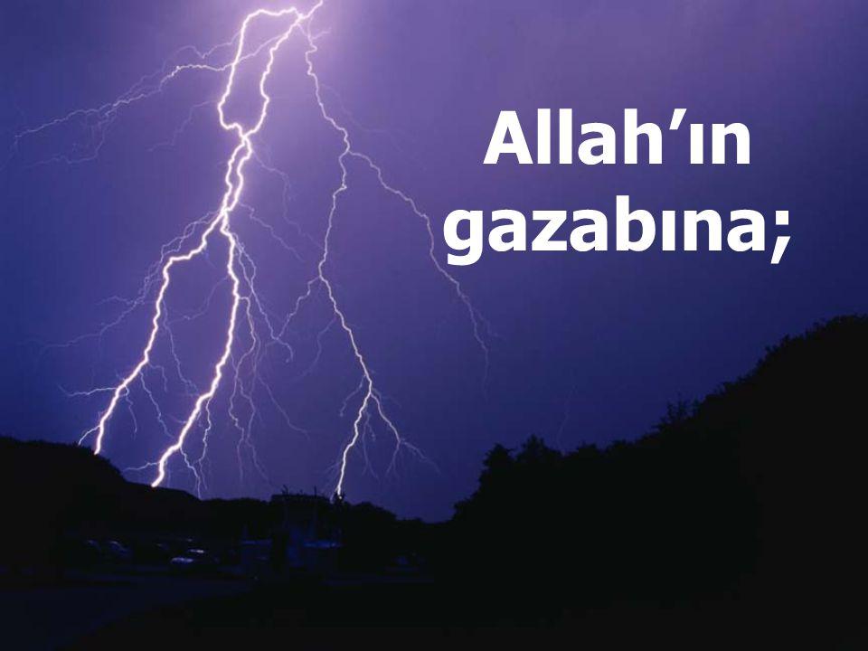 Allah'ın gazabına;