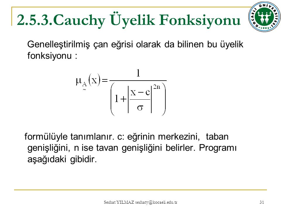 2.5.3.Cauchy Üyelik Fonksiyonu