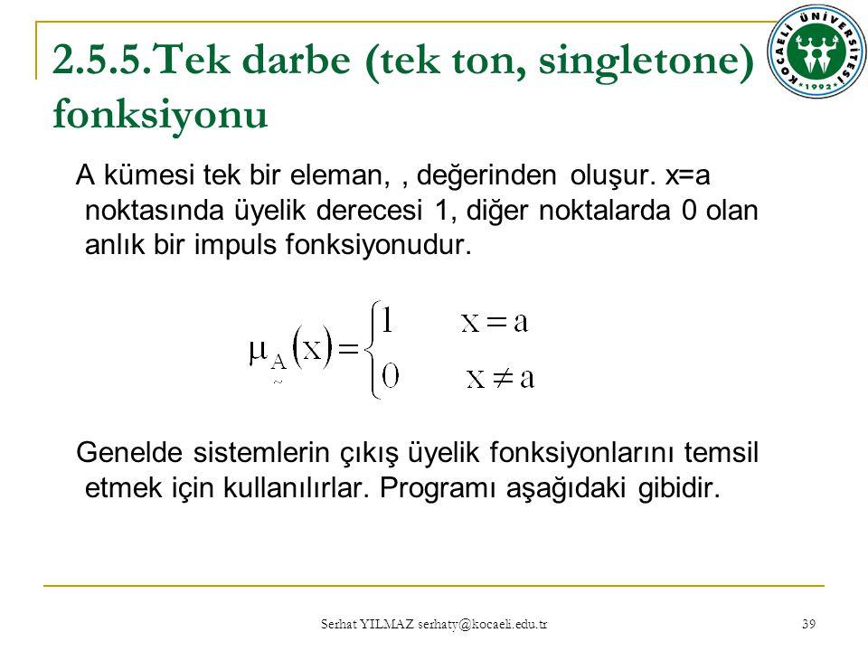 2.5.5.Tek darbe (tek ton, singletone) fonksiyonu