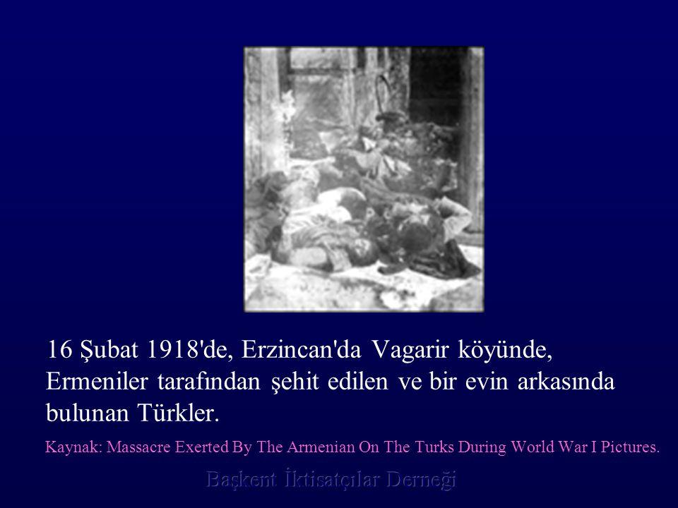 16 Şubat 1918 de, Erzincan da Vagarir köyünde, Ermeniler tarafından şehit edilen ve bir evin arkasında bulunan Türkler.