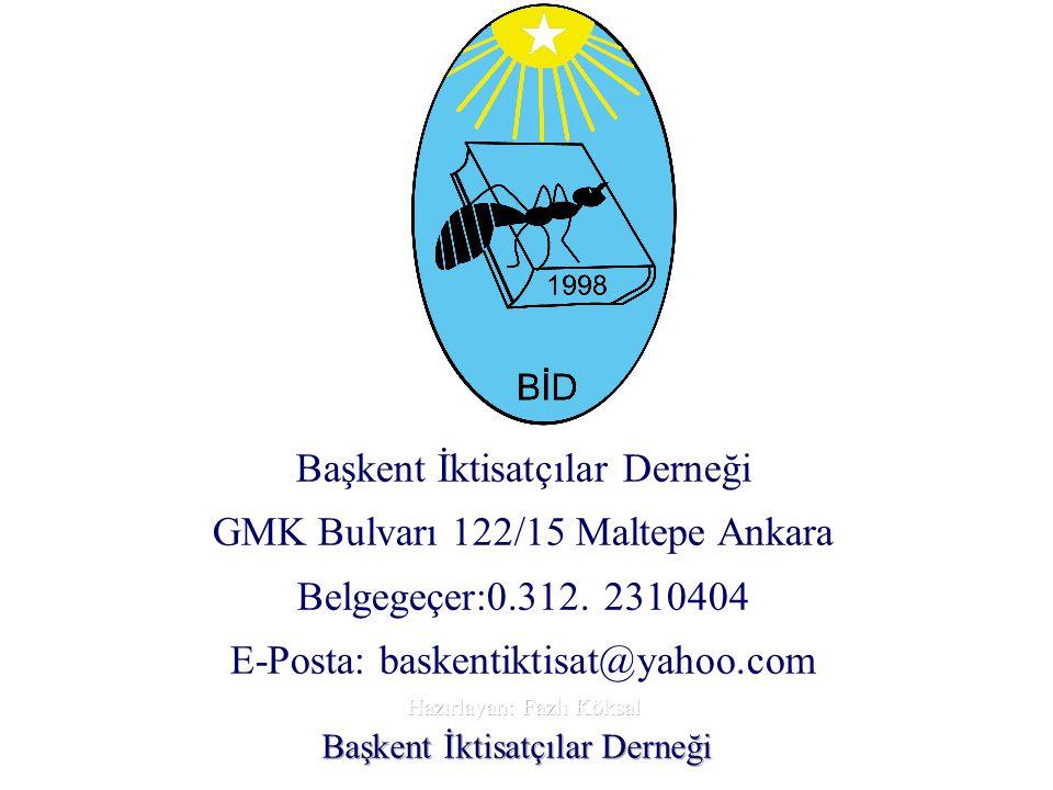 Başkent İktisatçılar Derneği GMK Bulvarı 122/15 Maltepe Ankara