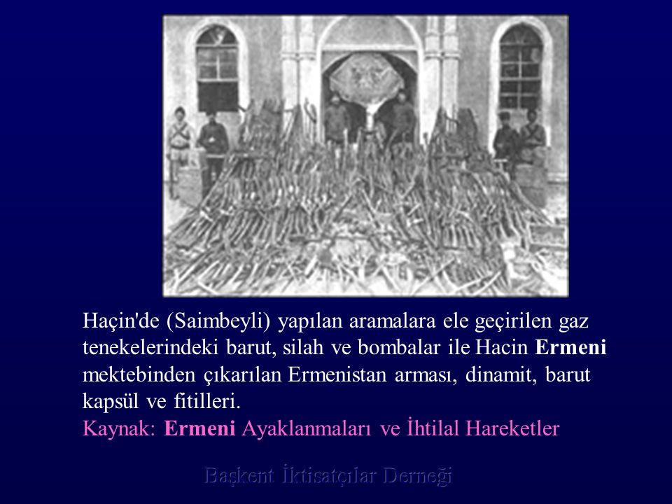 Haçin de (Saimbeyli) yapılan aramalara ele geçirilen gaz tenekelerindeki barut, silah ve bombalar ile Hacin Ermeni mektebinden çıkarılan Ermenistan arması, dinamit, barut kapsül ve fitilleri.