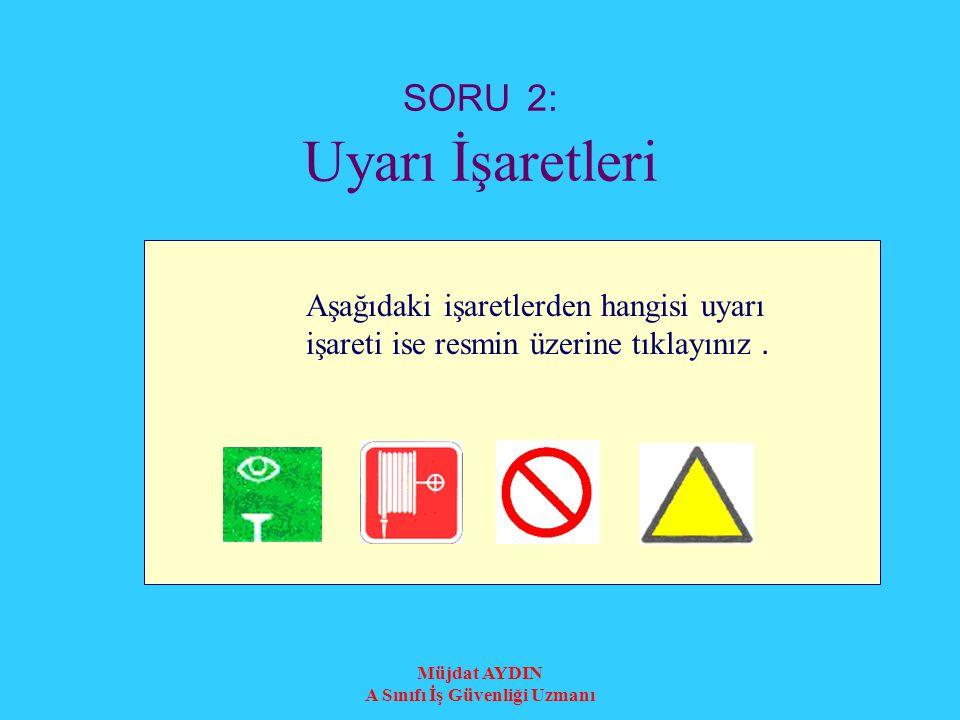 SORU 2: Uyarı İşaretleri