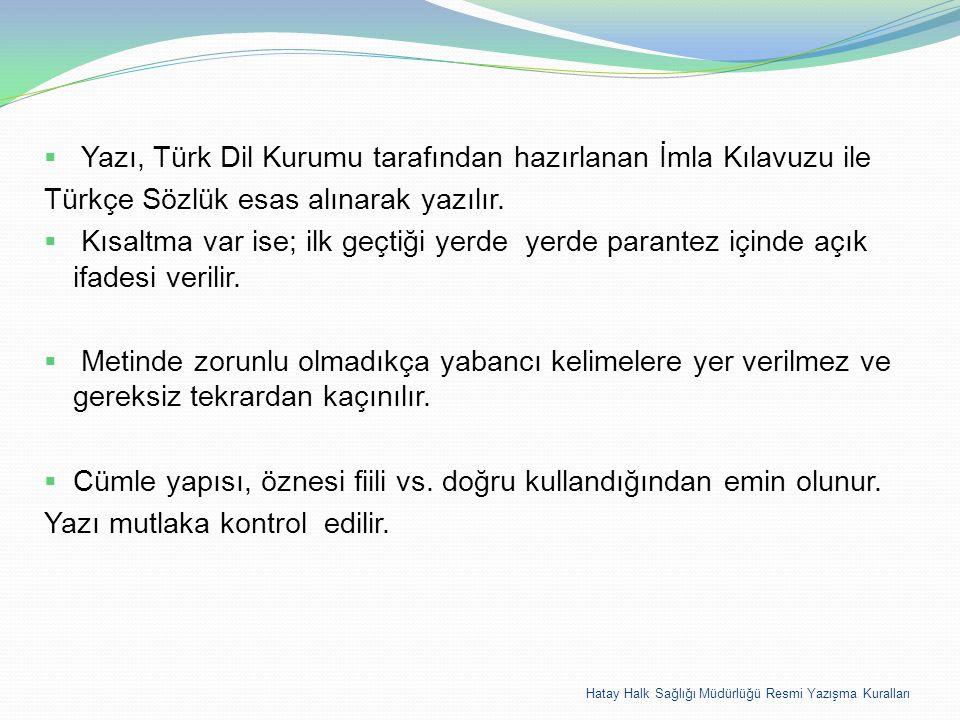 Yazı, Türk Dil Kurumu tarafından hazırlanan İmla Kılavuzu ile