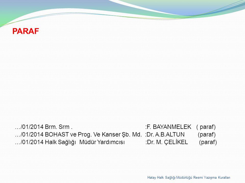 PARAF …/01/2014 Brm. Srm . :F. BAYANMELEK ( paraf)
