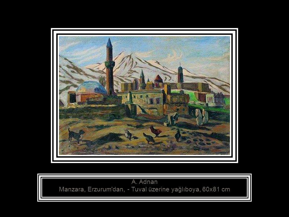 A. Adnan Manzara, Erzurum dan, - Tuval üzerine yağlıboya, 60x81 cm