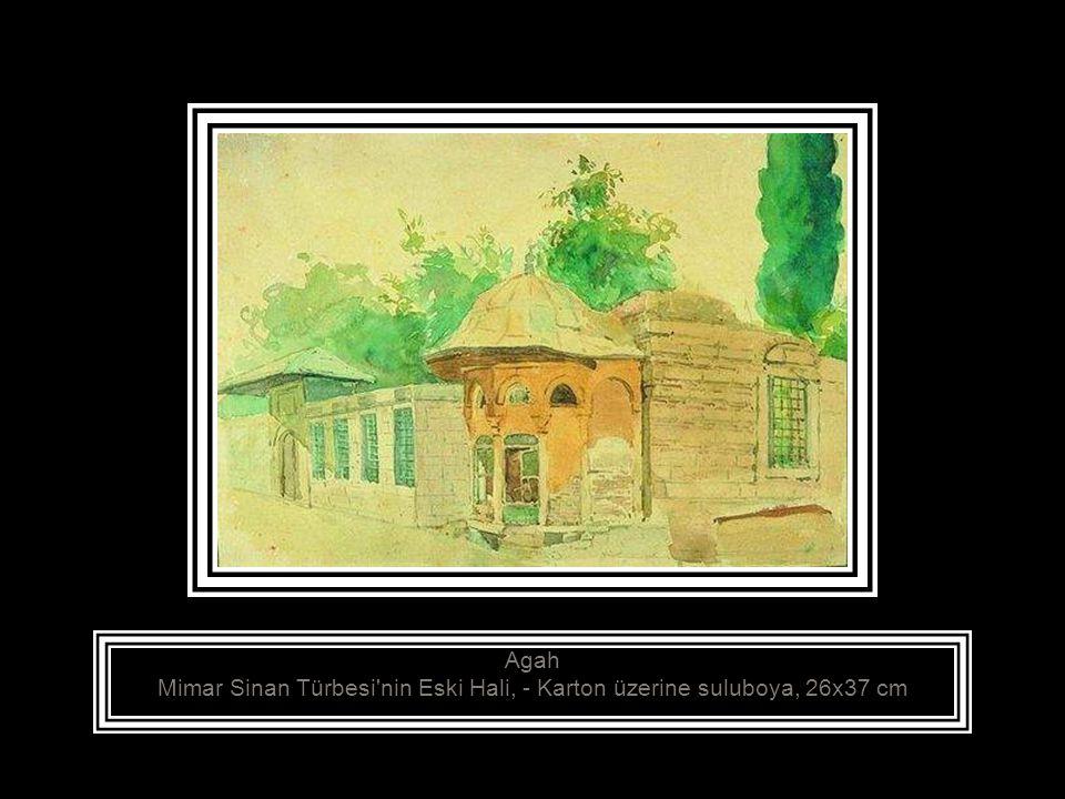Agah Mimar Sinan Türbesi nin Eski Hali, - Karton üzerine suluboya, 26x37 cm